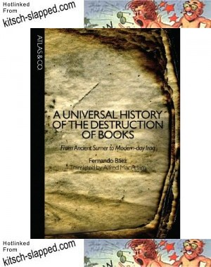 a-universal-history-of-the-destruction-of-books-from-ancient-sumer-to-modern-day-iraq