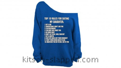 Rules For Dating My Daughter Off Shoulder Slouchy